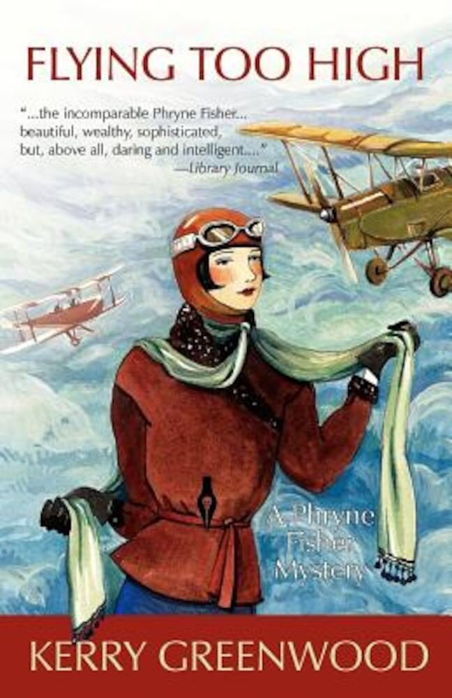 Flying Too High: A Phryne Fisher Mystery, Paperback