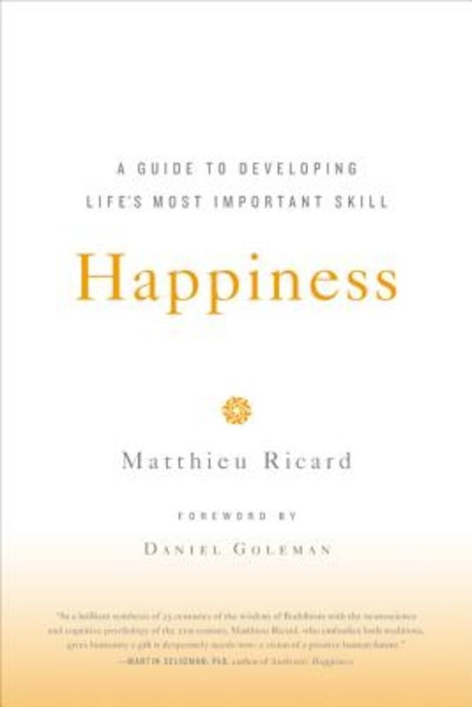 Happiness: A Guide to Developing Life's Most Important Skill, Paperback