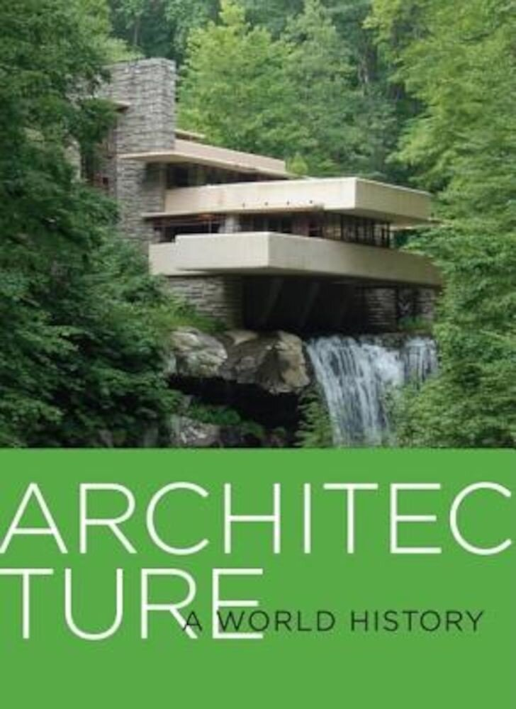 Architecture: A World History, Paperback