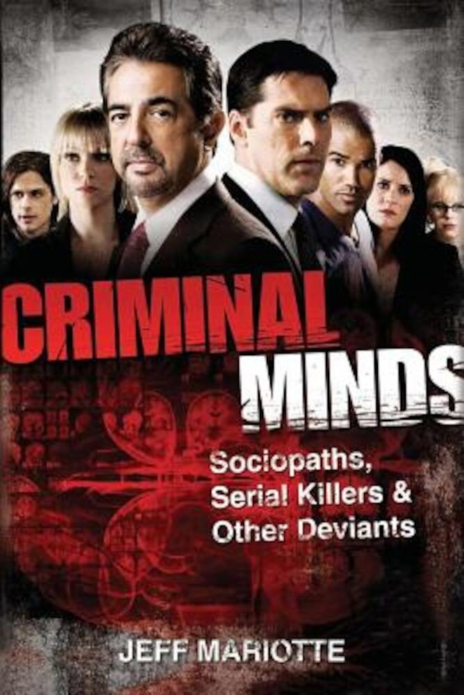 Criminal Minds: Sociopaths, Serial Killers, and Other Deviants, Paperback