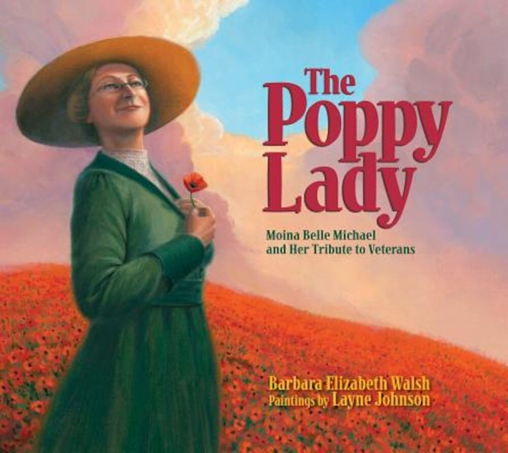 The Poppy Lady: Moina Belle Michael and Her Tribute to Veterans, Hardcover