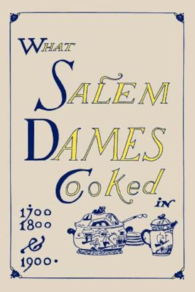 What Salem Dames Cooked, Paperback
