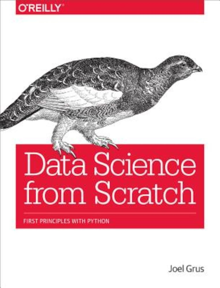 Data Science from Scratch: First Principles with Python, Paperback
