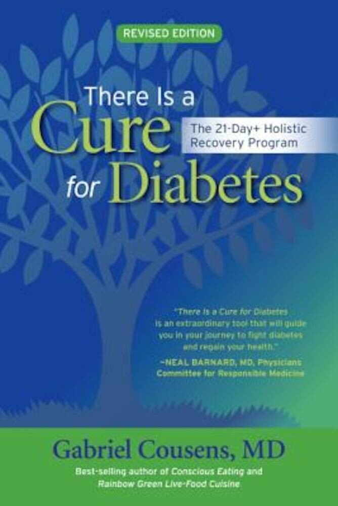 There Is a Cure for Diabetes: The 21-Day+ Holistic Recovery Program, Paperback