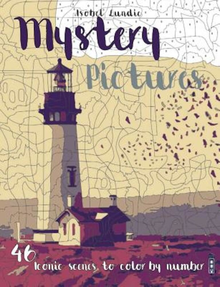 Mystery Pictures: 46 Iconic Scenes to Color by Number, Paperback