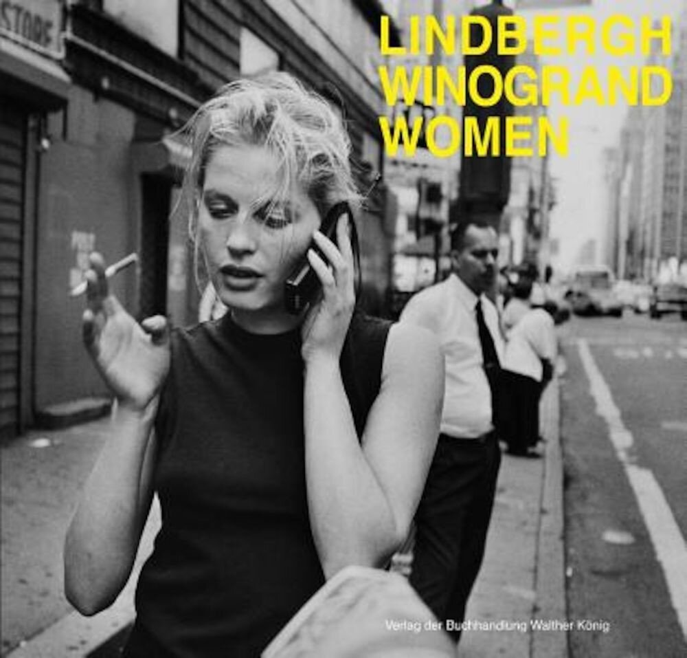 Peter Lindbergh & Garry Winogrand: Women, Hardcover