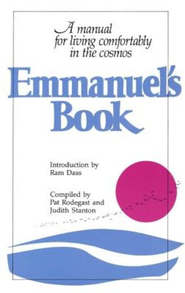 Emmanuel's Book: A Manual for Living Comfortably in the Cosmos, Paperback