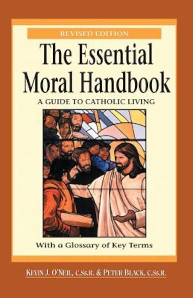The Essential Moral Handbook: A Guide to Catholic Living, Revised Edition, Paperback