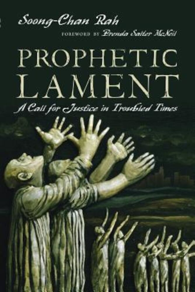 Prophetic Lament: A Call for Justice in Troubled Times, Paperback