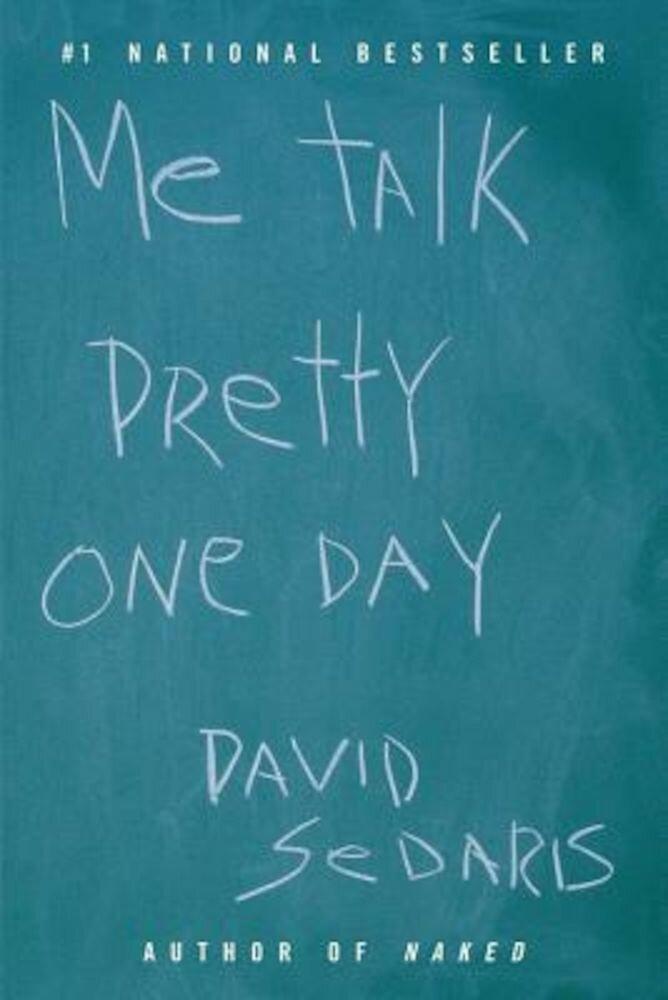 Me Talk Pretty One Day, Paperback
