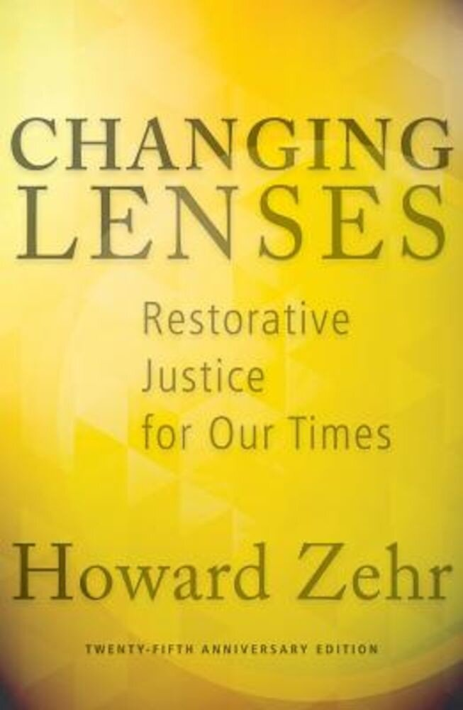 Changing Lenses: Restorative Justice for Our Times, Paperback