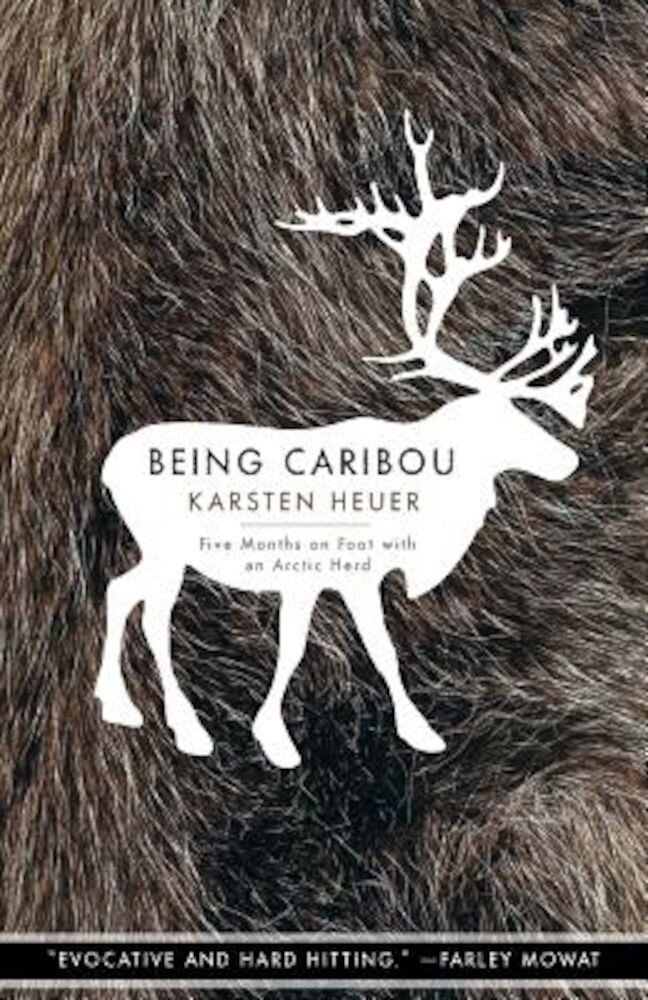 Being Caribou: Five Months on Foot with an Arctic Herd, Paperback