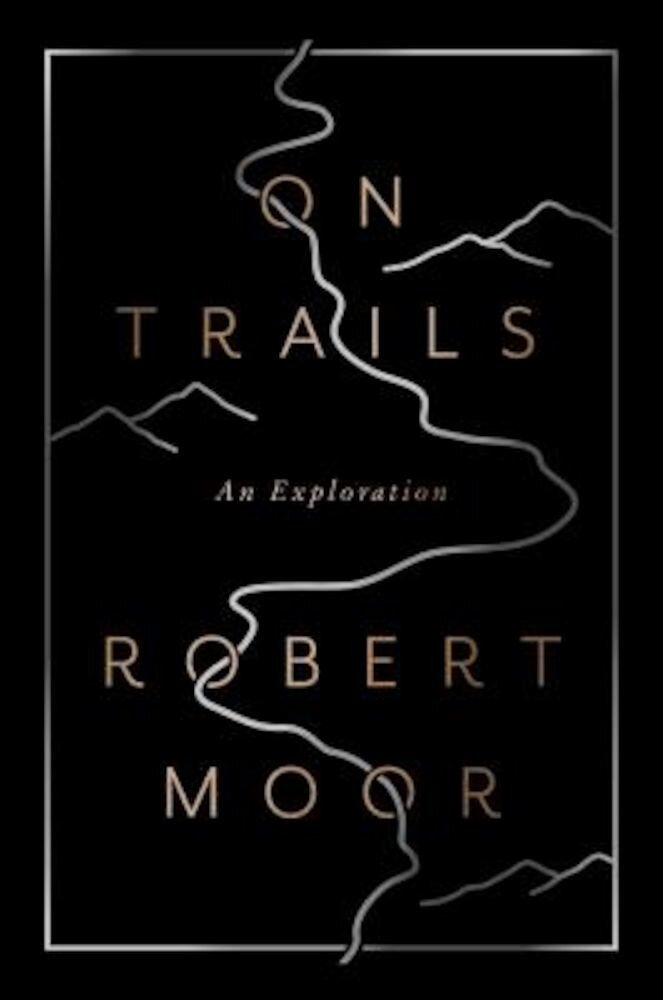 On Trails: An Exploration, Hardcover