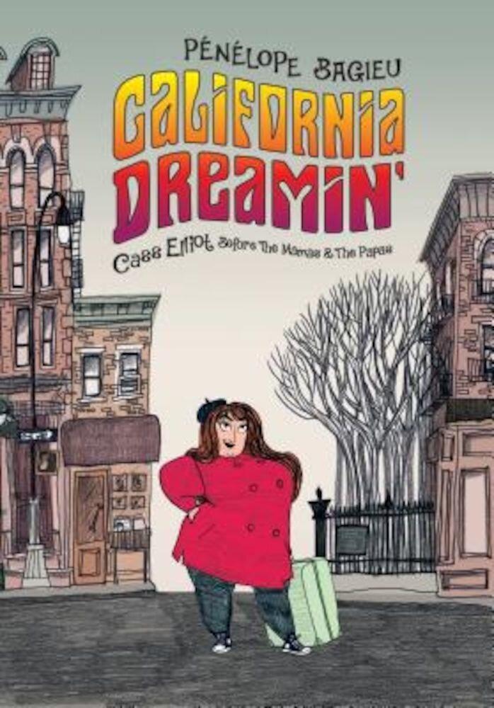 California Dreamin': Cass Elliot Before the Mamas & the Papas, Hardcover