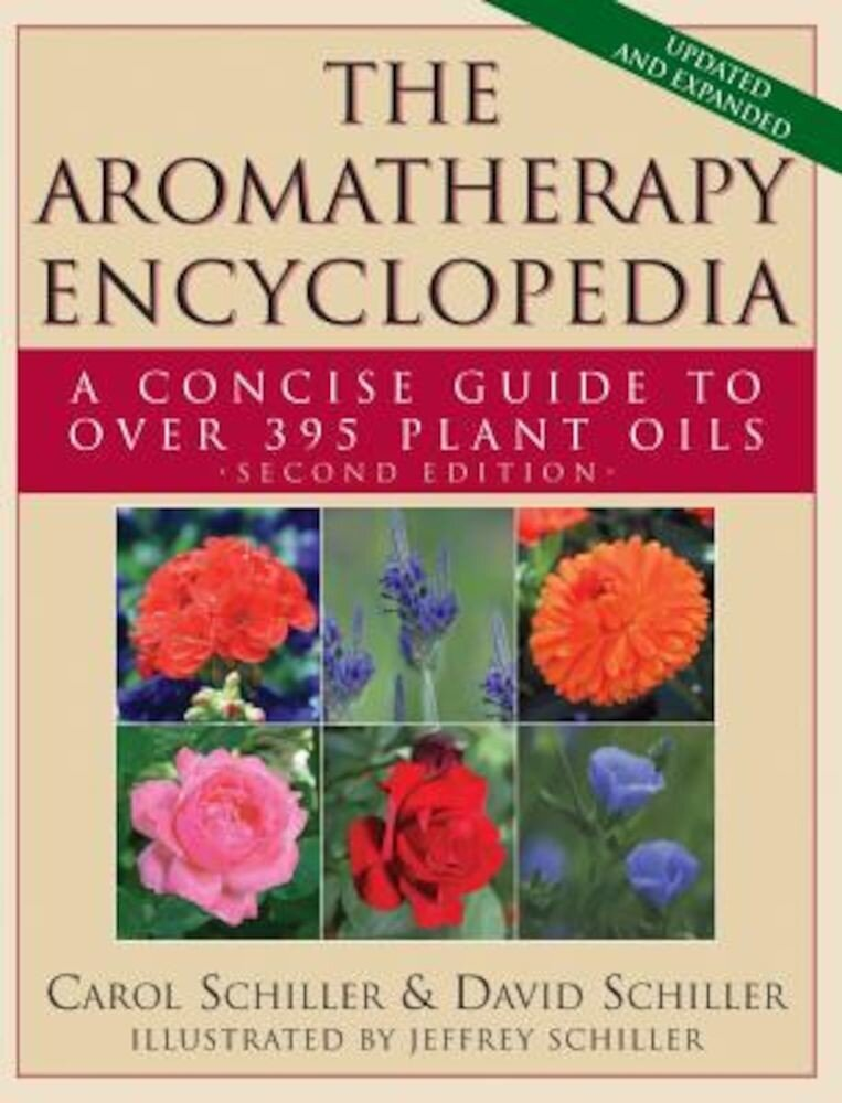 The Aromatherapy Encyclopedia: A Concise Guide to Over 395 Plant Oils, Paperback