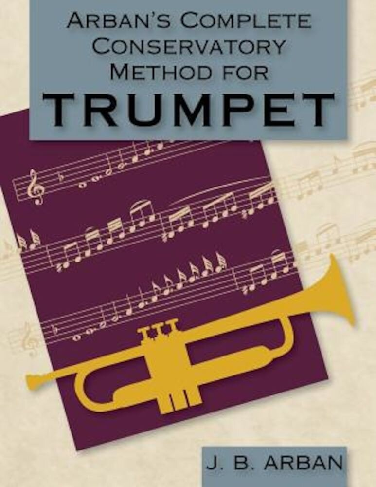 Arban's Complete Conservatory Method for Trumpet (Dover Books on Music), Paperback