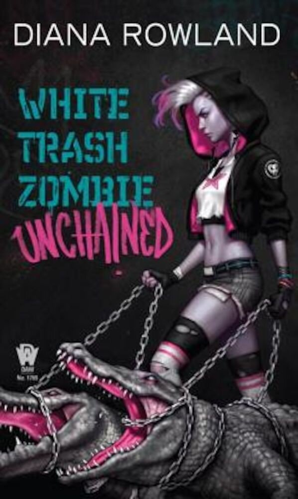 White Trash Zombie Unchained, Paperback