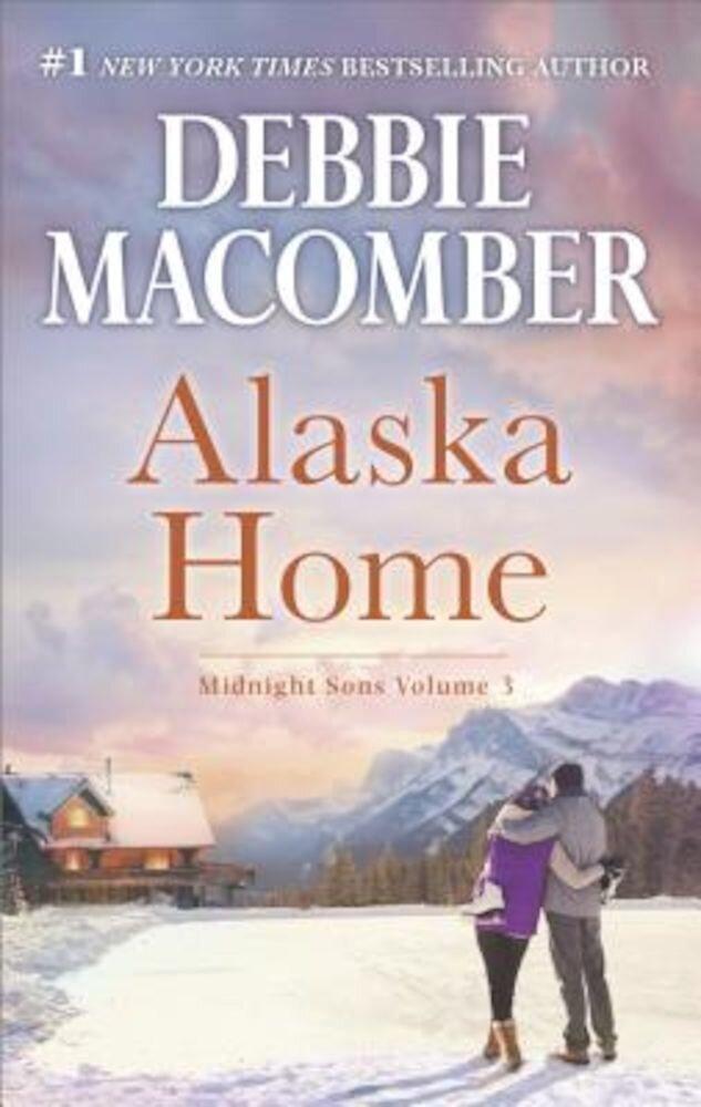 Alaska Home: A Romance Novel Falling for Him, Paperback