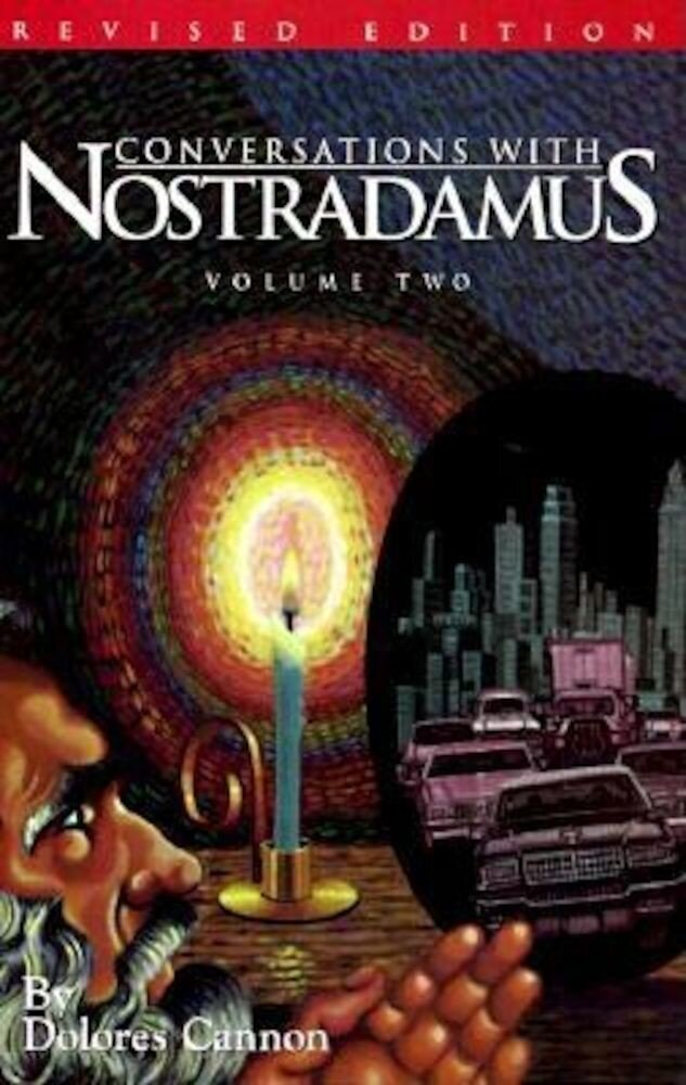 Conversations with Nostradamus: His Prophecies Explained, Paperback