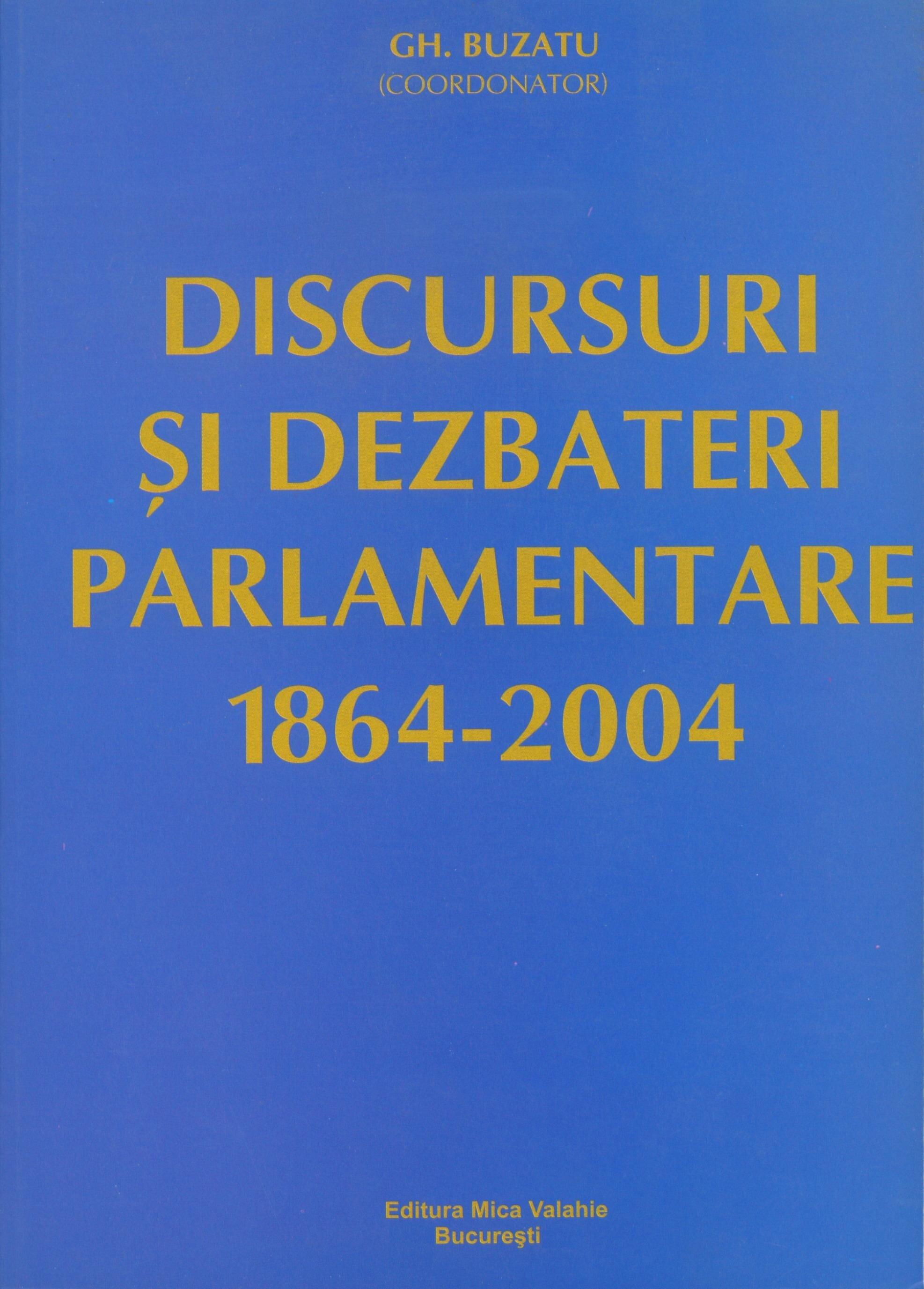 Discursuri si dezbateri parlamentare (1864-2004) (eBook)