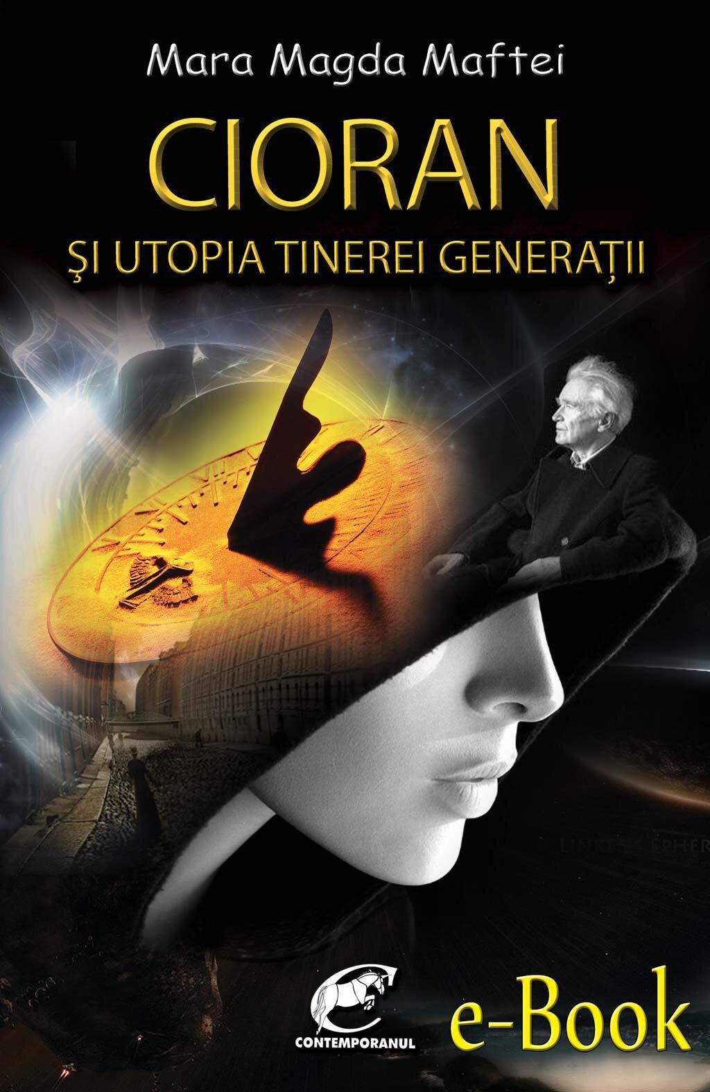 Cioran si utopia tinerei generatii PDF (Download eBook)