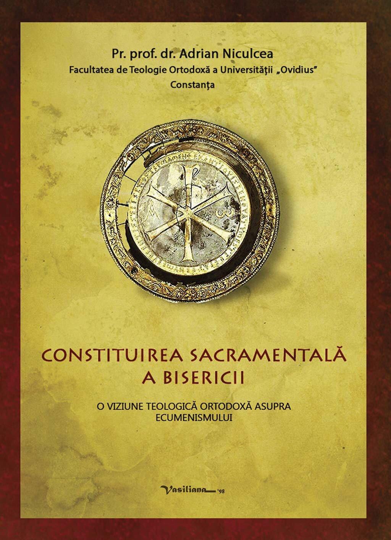 Constituirea sacramentala a bisericii. O viziune teologica ortodoxa asupra ecumenismului (eBook)