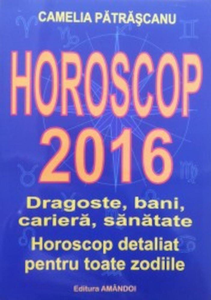 Horoscop 2016. Dragoste, bani, cariera, sanatate. Horoscop detaliat pentru toate zodiile