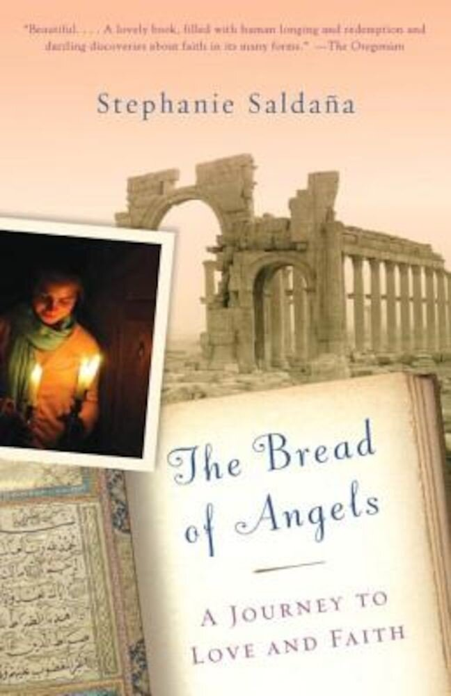 The Bread of Angels: A Journey to Love and Faith, Paperback