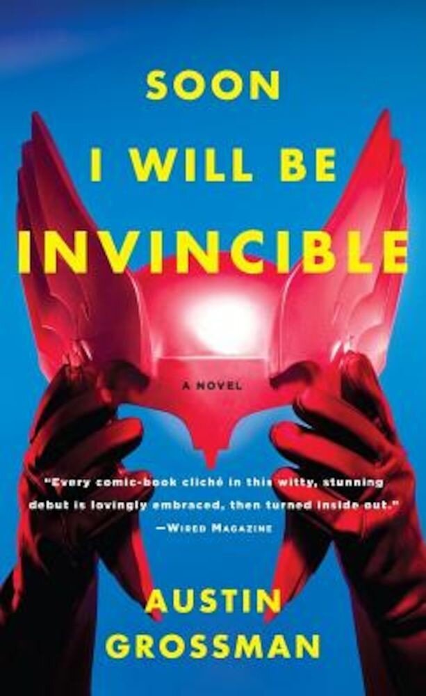 Soon I Will Be Invincible, Paperback