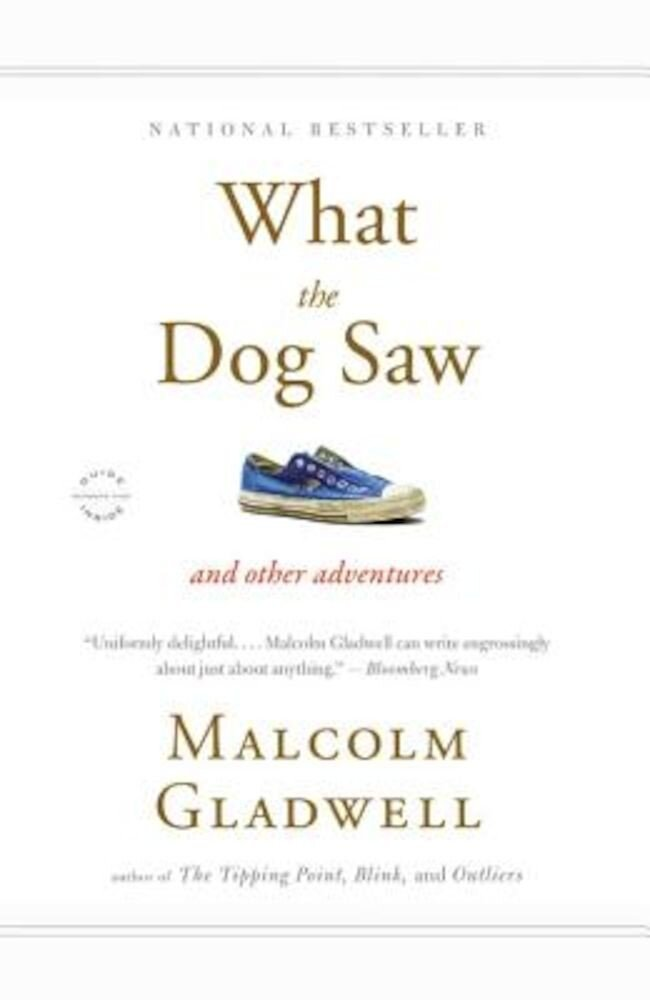 What the Dog Saw: And Other Adventures, Paperback
