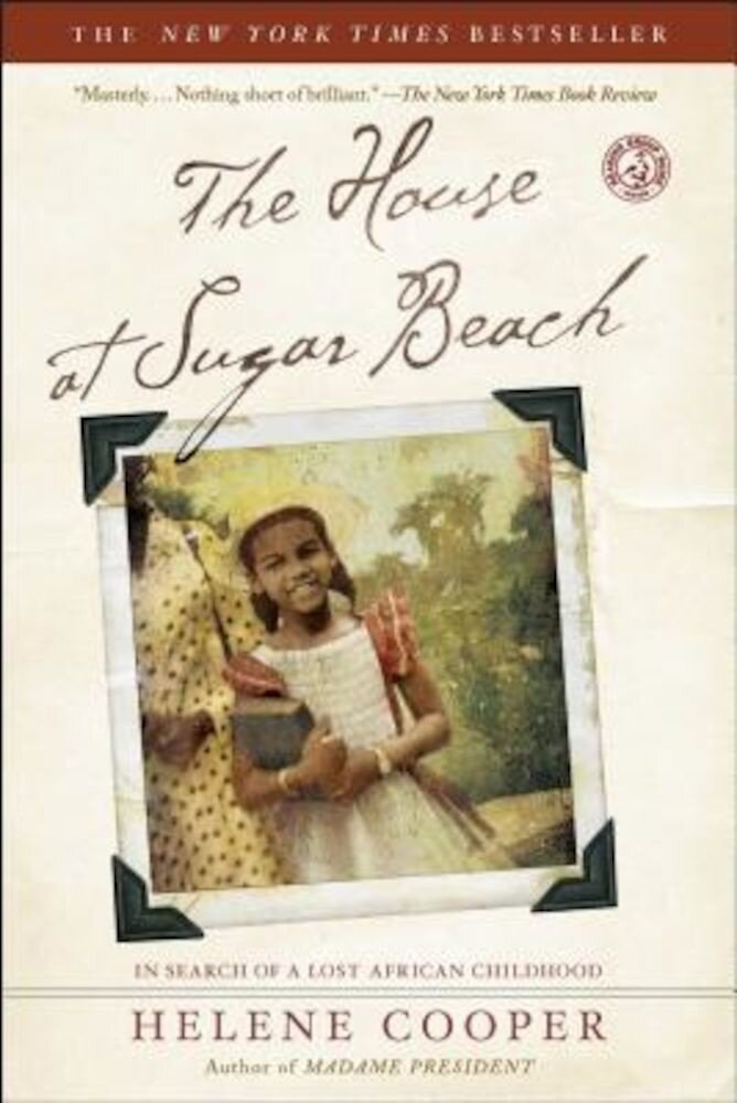 The House at Sugar Beach: In Search of a Lost African Childhood, Paperback