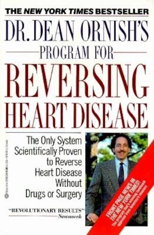 Dr. Dean Ornish's Program for Reversing Heart Disease: The Only System Scientificallty Proven to Reverse Heart Disease Without Drugs or Surgery, Paperback