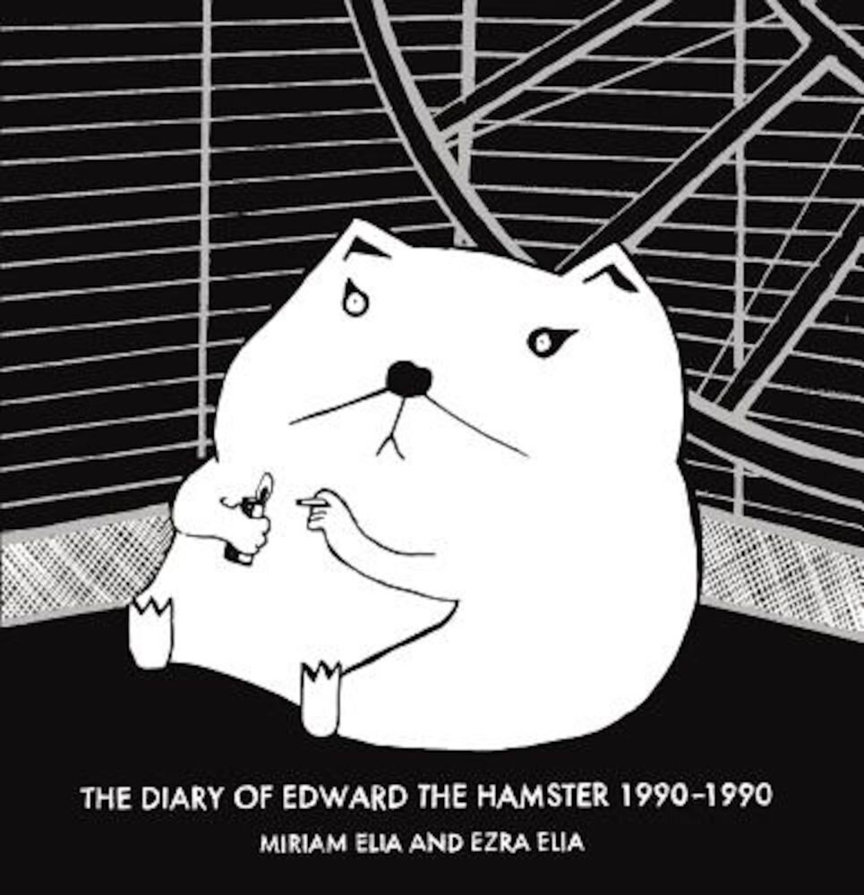 The Diary of Edward the Hamster, 1990-1990, Hardcover