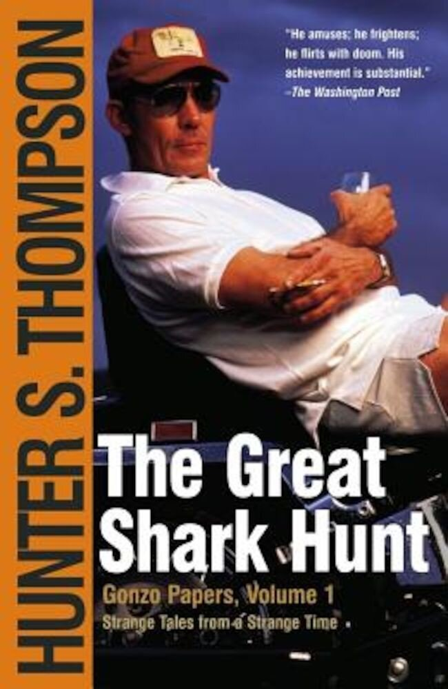 The Great Shark Hunt: Strange Tales from a Strange Time, Paperback