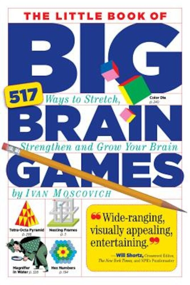 The Little Book of Big Brain Games: 517 Ways to Stretch, Strengthen and Grow Your Brain, Paperback