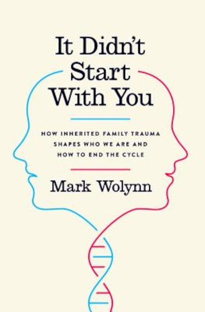 It Didn't Start with You: How Inherited Family Trauma Shapes Who We Are and How to End the Cycle, Hardcover