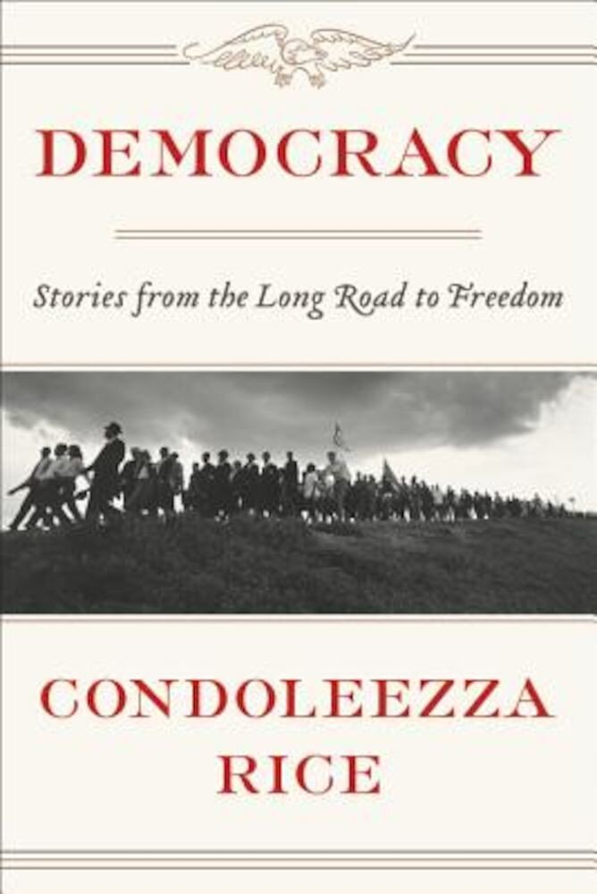 Democracy: Stories from the Long Road to Freedom, Hardcover