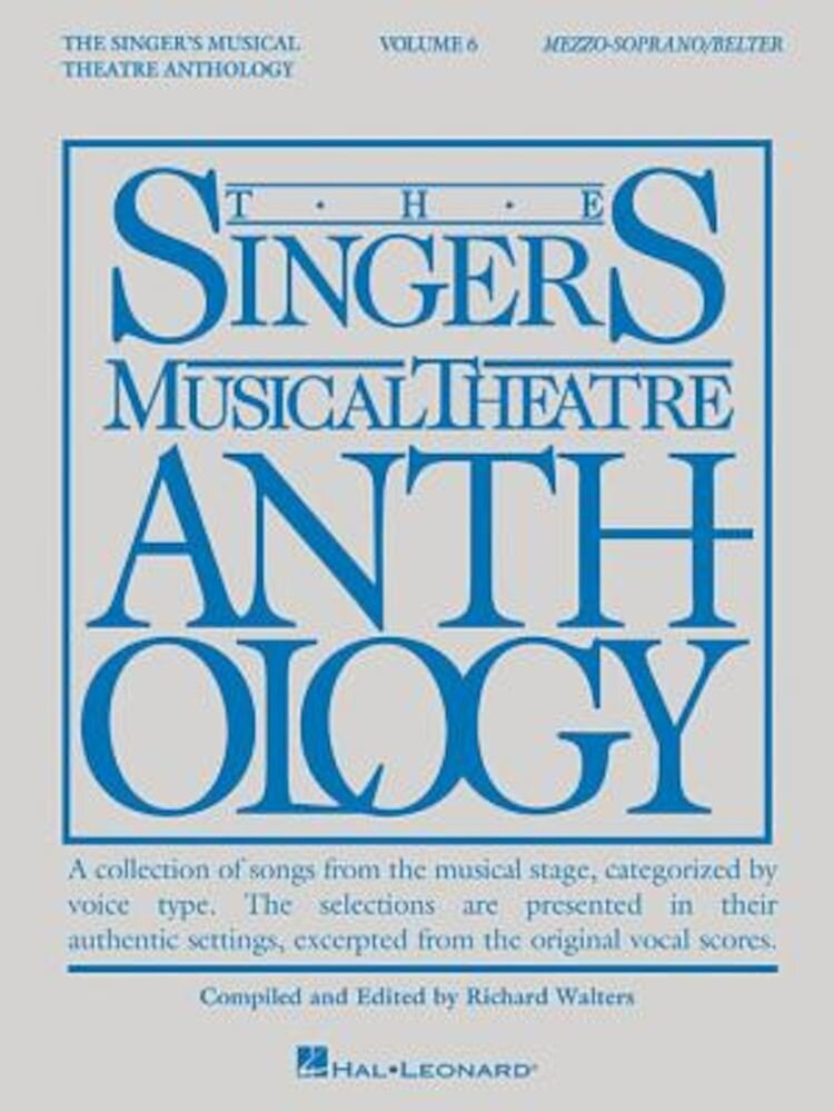 Singer's Musical Theatre Anthology - Volume 6: Mezzo-Soprano/Belter Book Only, Paperback