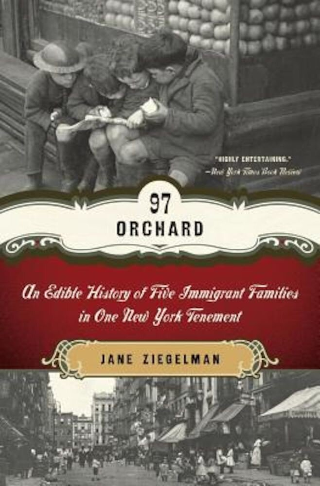 97 Orchard: An Edible History of Five Immigrant Families in One New York Tenement, Paperback