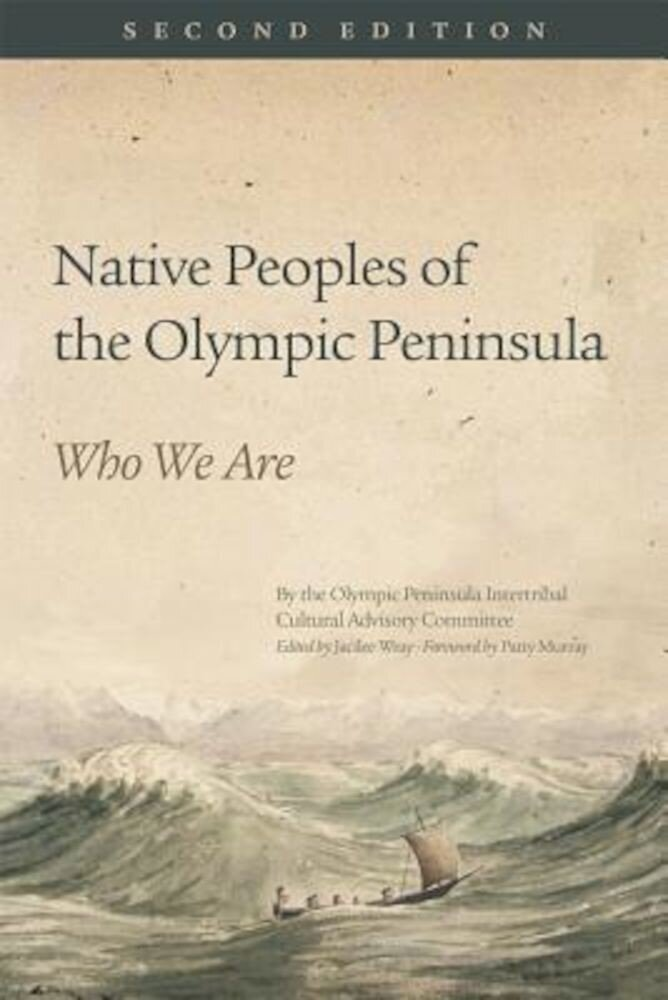 Native Peoples of the Olympic Peninsula: Who We Are, Second Edition, Paperback