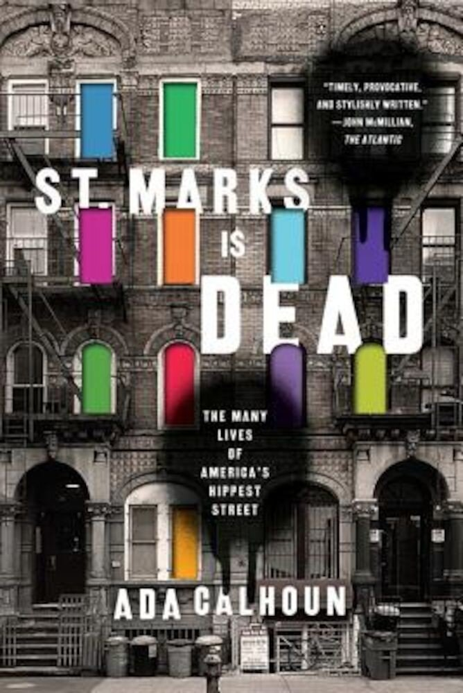 St. Marks Is Dead: The Many Lives of America's Hippest Street, Paperback