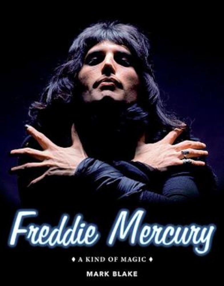 Freddie Mercury: A Kind of Magic, Hardcover