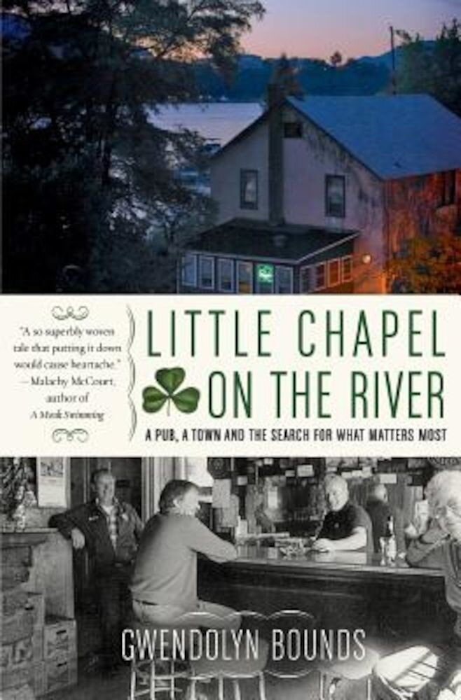 Little Chapel on the River: A Pub, a Town and the Search for What Matters Most, Paperback