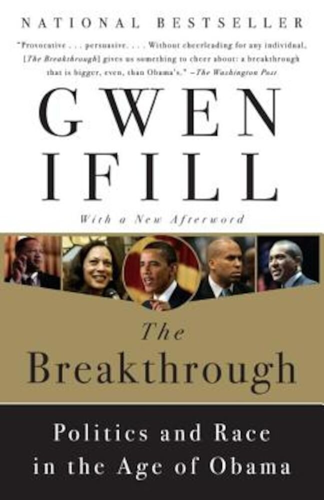 The Breakthrough: Politics and Race in the Age of Obama, Paperback