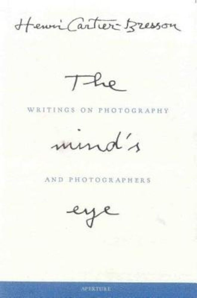 Henri Cartier-Bresson: The Mind's Eye: Writings on Photography and Photographers, Hardcover
