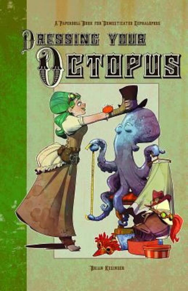 Dressing Your Octopus: A Paper Doll Book for Domesticated Cephalopods, Paperback