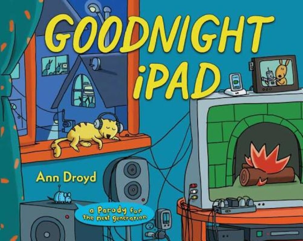 Goodnight iPad: A Parody for the Next Generation, Hardcover