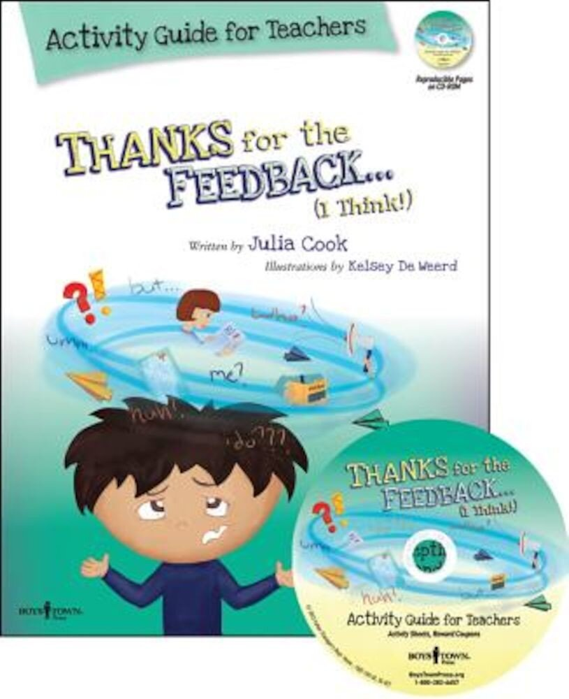 Thanks for the Feedback... I Think! Activity Guide for Teachers: Classroom Ideas for Teaching the Skills of Accepting Criticism and Compliments [With, Paperback