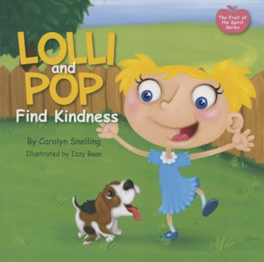 Lolli and Pop Find Kindness: The Fruit of the Spirit Series, Paperback