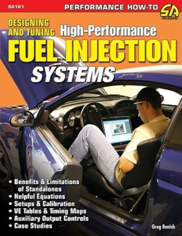 Designing and Tuning High-Performance Fuel Injection Systems, Paperback